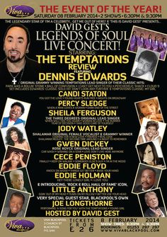 David Gest's Legends of Soul Live In Concert! @ VIVA Blackpool (3 Church Street, Blackpool, FY1 1HJ, United Kingdom). On 08 Feb 2014 , 21:30 - 23:00 ++++++It is THE event of the year to kick off our 2014 season of shows in style!.+++++Category: Live Music. ++++Price:  Diamond Seating: £26 Silver Circle: £36 Gold Circle: £46 Platinum Meet and Greet: £75.++++++Artists Or Speakers: David Gest, Dennis Edwards, Sheila Ferguson, Gwen Dickey, CeCe Penniston, Percy Sledge, Eddie Holman.........