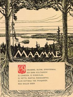 The first poem and eventual Finnish national anthem, Maamme, of which Mu isamaa, mu õnn ja rõõm is an adaptation. Illustrated by Albert Edelfelt. Helsinki, Universal Orlando, Meanwhile In Finland, Learn Finnish, Finnish Language, Finnish Recipes, Finland Travel, Native Country, National Anthem