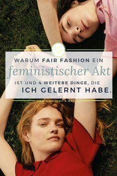 Warum Fair Fashion ein feministischer Akt ist & 4 weitere Dinge, die ich über Fair Fashion gelernt habe.