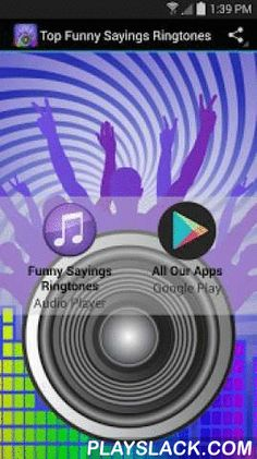 Top Funny Sayings Ringtones  Android App - playslack.com , Top Funny Sayings Ringtones is a free app which features 75 most popular ringtone sayings! Phones and tablets come with plain notification sounds which aren't that much fun – with this app, you can personalize any mobile device and make your day, whenever you receive a call or an email/SMS notification.Features:- Tap and hold the selected sound to set as your default ringtone, notification sound, or SMS message sound.- Ringtones for…