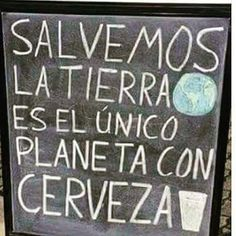 Save the Earth -- It's the only planet with beer