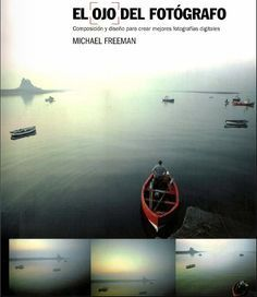 El ojo del fotografo (castellano)  Libro de Composicion Fotografica  Para Fotografos