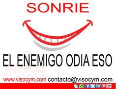 Sonrie el enemigo odia eso