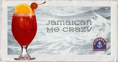Jamaican Me Crazy: This drink credited to Charles Tobias in the BVI in honour of his many Jamaican friends attending a party at his house in 1998 on Tortola.