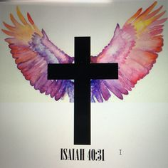 Tattoo Idea. Isaiah 40:31. Cross tattoo. Wings. Faith tattoo.