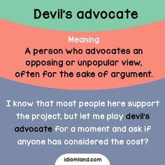 Do you play devil's advocate sometimes?
