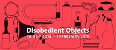 Disobedient Objects V&A Museum 2014