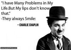 """""""Ich habe viele Probleme. Doch mein Mund weiß davon nichts - er lächelt einfach"""" :) - Charlie Chaplin Charlie Chaplin konnte uns mit seinen Filmen nicht nur vorzüglich unterhalten, er hatte auch die ein oder andere Weisheit zu bieten. Seine Rede über gesunde Selbstliebe ist bis heute ein sehr wichtiger Text: http://www.ramin-raygan.com/als-ich-mich-zu-lieben-begann/"""