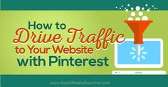 how to drive traffic to your website with pinterest