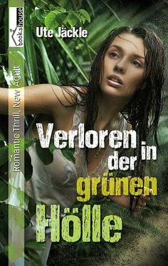Lesekatzen Bücherblog: [REZENSION] Verloren in der grünen Hölle von Ute J...
