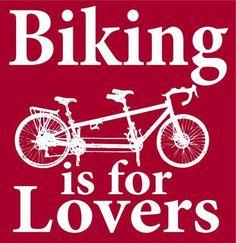 Biking is for lovers.