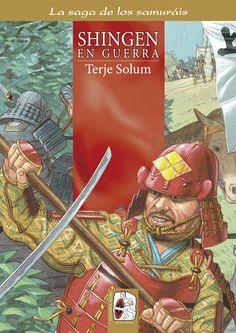 """Portada de """"Shingen en guerra"""" (La saga de los samuráis, Vol. IV), de Terje Solum y Anders K. Rue. ® Anders K. Rue"""