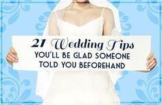 21 Wedding Tips You'll Be Glad Someone Told You Beforehand