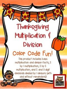 """Here is a fun """"color code"""" product for your students to use when they practice their multiplication and division facts!  I've also just added one page on multiples. Each printable includes at least 10 math equations to solve.There is a turkey, bear w/pie, scarecrow, Indian owl, pilgrim kitty, sunflower, and pilgrim mouse!Skills include multiples (for 7, 8, and 9) basic division and multiplication, division with and without remainders (one digit divisors), 2 by 1 and 2 by 2 digit…"""