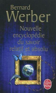 Bernard Werber: La nouvelle encyclopédie du savoir relatif et absolu  Blog Montreal Addicts