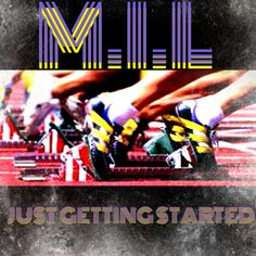 Coming Soon M.I.L - #JustGettingStarted