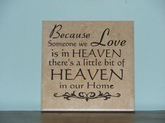 Because someone we Love is in Heaven there's a little bit of Heaven in our Home, Decorative Tile