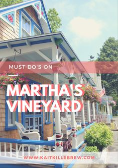 The Ultimate Guide of Things to See and Do While on Martha's Vineyard Tuscany Vineyard, Italian Vineyard, The Vineyard, Vineyard Wedding, Backyard Vineyard, Marthas Vinyard, Vineyard Vines Stickers, Traveling Vineyard, Cape Cod Vacation