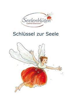Seelenblüten Gabriel Essenzen®: Schlüssel zur Seele von Gabriela Leopoldseder http://www.amazon.de/dp/3737562865/ref=cm_sw_r_pi_dp_Rfr7wb1N0AZGB