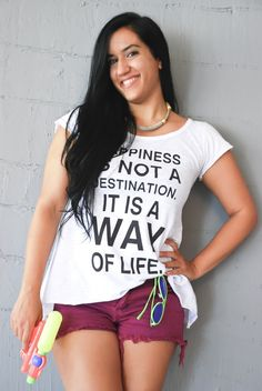 Happiness is not a destination it is a way of life! A Way Of Life, About Me Blog, Happiness, Lady, T Shirt, Tops, Design, Women, Fashion