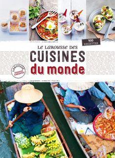 Larousse des cuisines du #monde | Editions Larousse