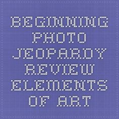 This Is Great Elements And Principles Of Art Jeopardy Game