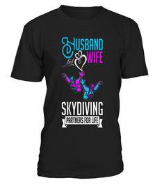 Husband And Wife Skydiving Partners For Life T Shirt    8  husband#tshirt#tee#gift#holiday#art#design#designer#tshirtformen#tshirtforwomen#besttshirt#funnytshirt#age#name#october#november#december#happy#grandparent#blackFriday#family#thanksgiving#birthday#image#photo#ideas#sweetshirt#bestfriend#nurse#winter#america#american#lovely#unisex#sexy#veteran#cooldesign#mug#mugs#awesome#holiday#season#cuteshirt