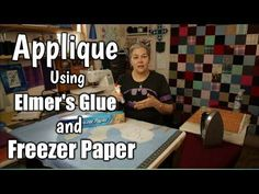 Raw Edge Applique With Freezer Paper and Elmer's Glue - YouTube