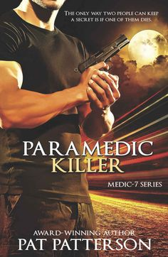 Paramedic Killer - the only way two people can keep a secret is if one of them dies (Medic 7 First Responders Series Book 2) - Kindle edition by Pat Patterson. Mystery, Thriller & Suspense Kindle eBooks @ Amazon.com.