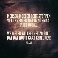 VESAR. Mj Quotes, Dutch Quotes, Sarcastic Quotes, True Quotes, Best Quotes, Funny Quotes, Happy Mind Happy Life, Happy Minds, The Words