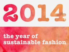 2014 : the year of sustainable fashion