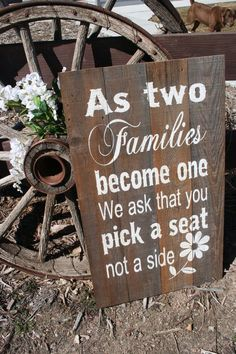 Rustic Wedding Sign As Two Families Become One by RusticlyInspired / http://www.deerpearlflowers.com/rustic-country-wagon-wheel-wedding-ideas/