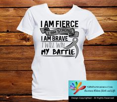 Brain Cancer I Am Fierce Strong and Brave - GiftsForAwareness