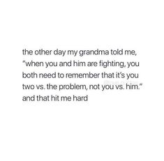 Actually it wasn't my grandma, but hey take the wisdom where you find it! ;)