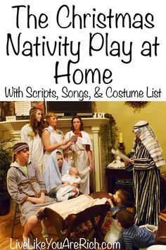 How To Put on a Christmas Nativity Play at Home With Script, Songs, & Costume List- Great resource for a fun and meaningful tradition with family members!