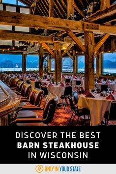 Find the best steak in Wisconsin at this charming, modern barn steakhouse with beautiful views. The food and drinks are amazing, there are 2 bars to enjoy, and the delicious dinners can't be beat.