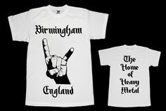 Birmingham England - The home of heavy metal T-shirt . Sizes Small - 3XL. Buy now from SCM Facebook store. Click the link to go directly to this item.http://stainedclassmerchandise.aradium.com/5bo6s