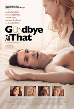 Goodbye to All That . After his wife unexpectedly divorces him, an amiable but clueless man (Paul Schneider) embarks on a series of one-night stands with former sweethearts and random strangers. Blockbuster Movies, Hd Movies, Movies And Tv Shows, 2016 Movies, Comedy Movies, New Movies Coming Soon, Coming Soon To Theaters, Paul Schneider, Goodbye To All That