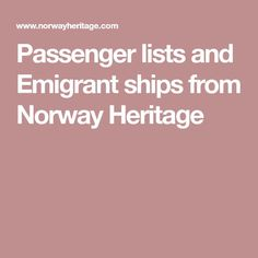 Passenger lists and Emigrant ships from Norway Heritage