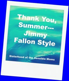 We love summer so much we had to make a list--Jimmy Fallon style.