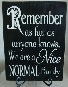 Ha ha!!  Normal is laughable ;)