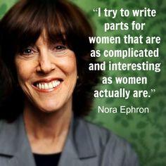 Nora Ephron -  Film Director Quote - Movie Director Quote  #noraephron