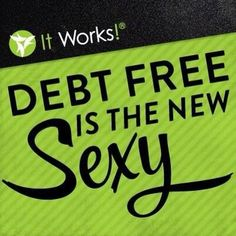 Become Debt Free with It Works! on Pinterest