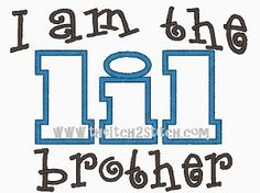I am the lil brother Applique Design