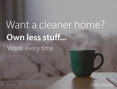 Own less stuff...