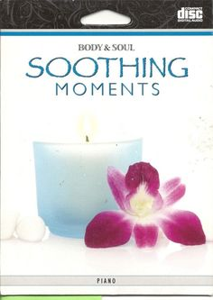 BODY AND SOUL SOOTHING MOMENTS PIANO TOTAL RELAXATION SPA MUSIC CD
