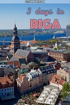 Things to do in 3 days in Riga Latvia