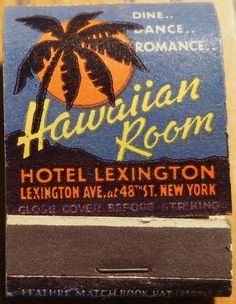 Hawaiian Room at The Hotel Lexington, NYC. #frontstriker 20 strike #matchbook Pic. by Joe Danon. To order your business' own branded #matchbooks call 800.605.7331 or goto: www.GetMatches.com Today!