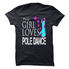 This Girl Loves Pole Dance, Order HERE ==> https://www.sunfrog.com/No-Category/This-Girl-Loves-Pole-Dance.html?6432, Please tag & share with your friends who would love it , #jeepsafari #christmasgifts #renegadelife