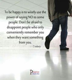 To be happy is to wisely use the power of saying NO!